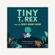 Chronicle Books - Tiny T Rex And The Very Dark Dark Book