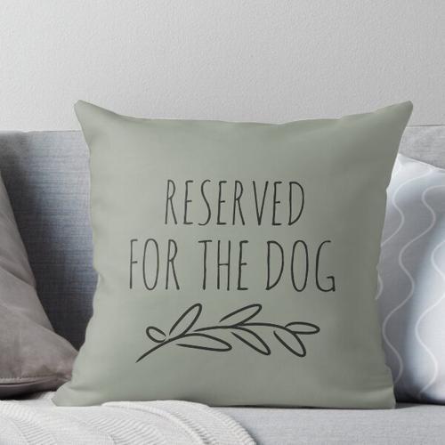 Reserviert für den Hund Kissen