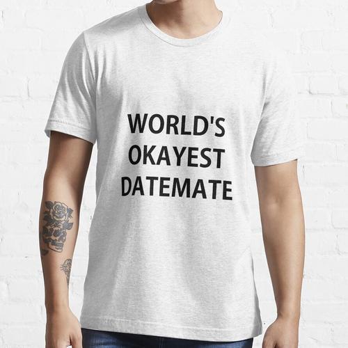 Das Okayste der Welt Datamate Essential T-Shirt