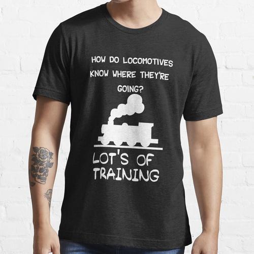Lustiger Dampfmaschinen-Witz für Lokomotiven-Eisenbahnfans Essential T-Shirt