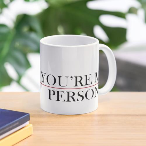 You're My Person Tasse