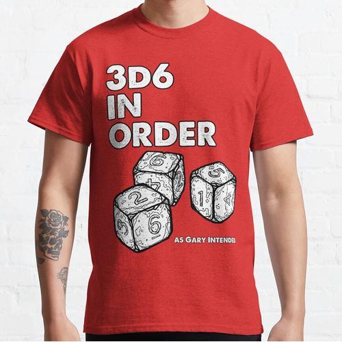 3D6 in Reihenfolge. Wie Gary meinte. Classic T-Shirt