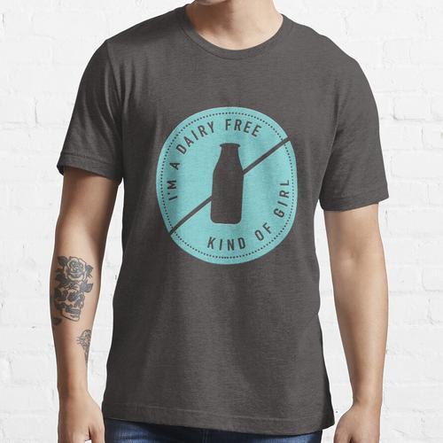 Ich bin eine milchfreie Art von Mädchen Essential T-Shirt