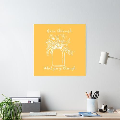Wachsen Sie durch, was Sie durchlaufen Poster
