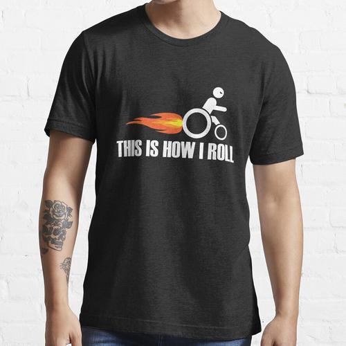 Lustiger Handicap-Rollstuhl So rolle ich Essential T-Shirt