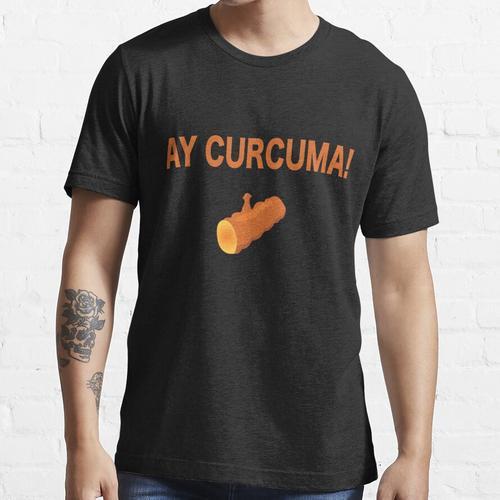Ay Curcuma! Essential T-Shirt