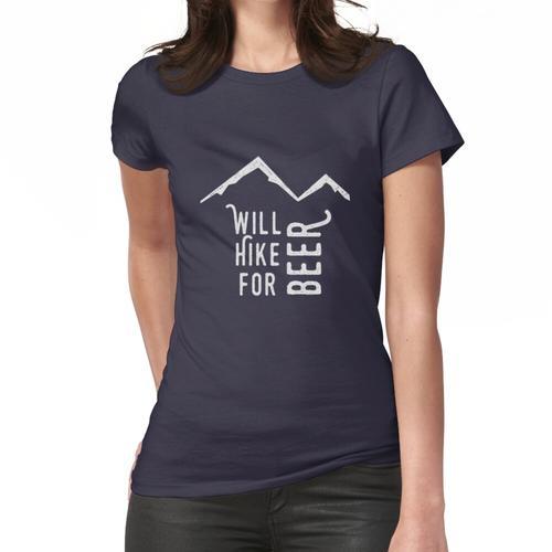 Will für Bier wandern Frauen T-Shirt