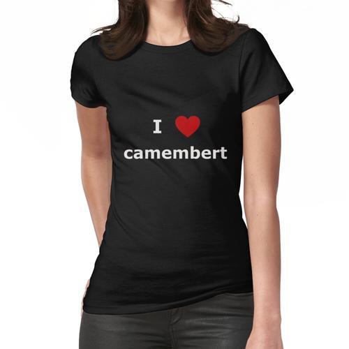 Ich mag Camembert Frauen T-Shirt