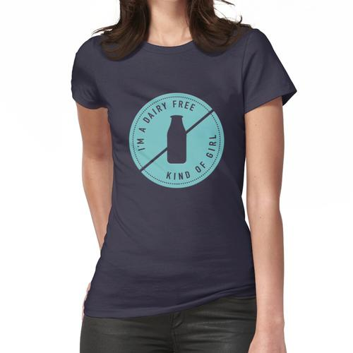 Ich bin eine milchfreie Art von Mädchen Frauen T-Shirt