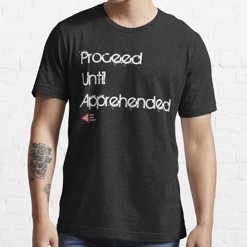 Fortfahren bis zur Kenntnisnahme Essential T-Shirt