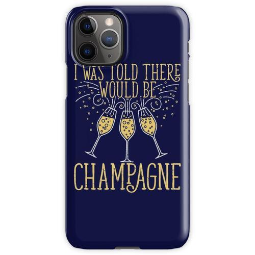 Silvester wurde mir gesagt, es gäbe Champagner iPhone 11 Pro Handyhülle
