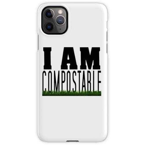 Ich bin kompostierbar. :) iPhone 11 Pro Max Handyhülle