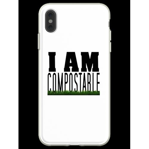 Ich bin kompostierbar. :) Flexible Hülle für iPhone XS Max