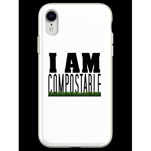Ich bin kompostierbar. :) Flexible Hülle für iPhone XR