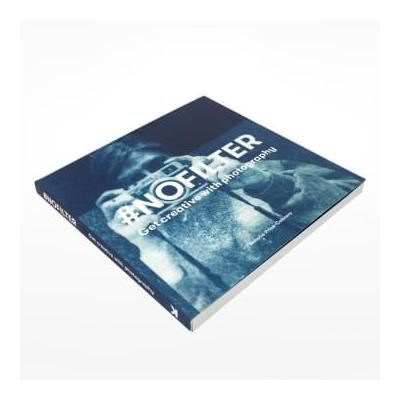 Laurence King - #Nofilter: Get Creative With Photography Book