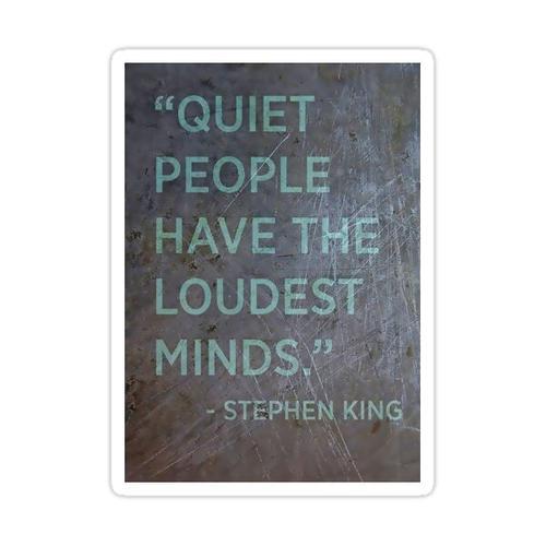 Ruhige Leute haben die Lautesten Köpfe - Stephen King Sticker