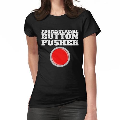 Professioneller Knopfdrucker Frauen T-Shirt