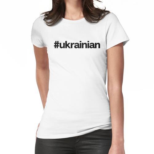 Ukraine Ukrainisch & Ukraine Ukrainischer Stolz Frauen T-Shirt