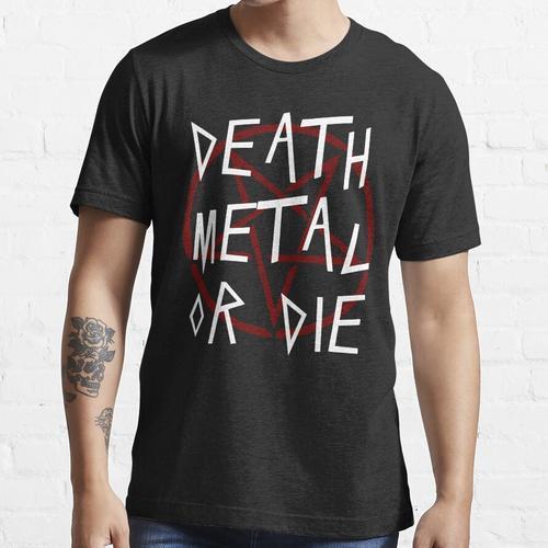 TOD METALL ODER STERBEN - TOD METALL UND SCHWER METALL Essential T-Shirt