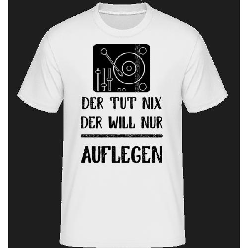 Der Tut Nix nur Auflegen - Shirtinator Männer T-Shirt