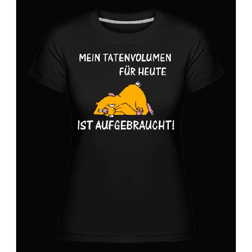 Tatenvolumen Aufgebraucht - Shirtinator Frauen T-Shirt