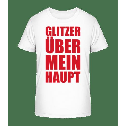 Flitzer Über Mein Haupt - Kinder Premium Bio T-Shirt