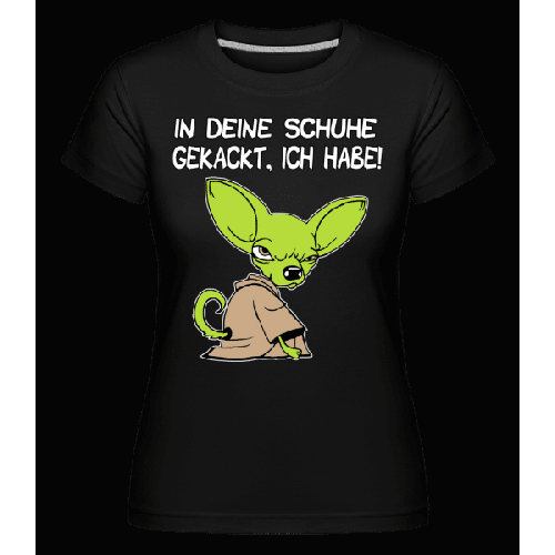 In Deine Schuche Gekackt - Shirtinator Frauen T-Shirt