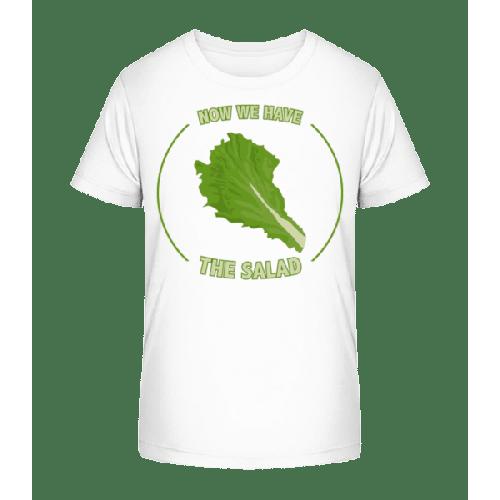 Now We Have The Salad - Kinder Premium Bio T-Shirt