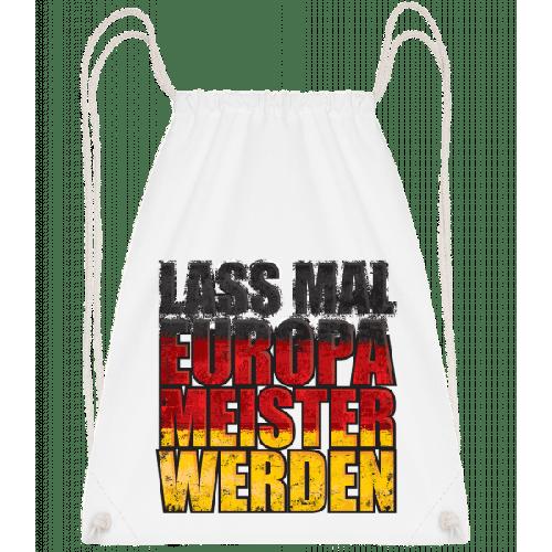 Lass Mal Europameister Werden - Turnbeutel