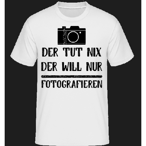 Der Tut Nix Nur Fotografieren - Shirtinator Männer T-Shirt