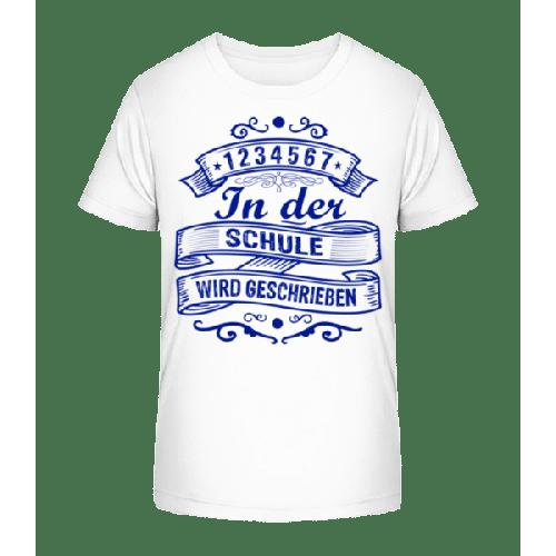 In Der Schule Wird Geschrieben - Kinder Premium Bio T-Shirt