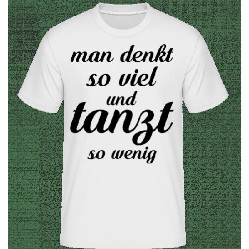 Man Tanzt So Wenig - Shirtinator Männer T-Shirt