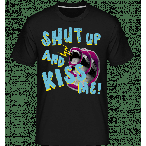 Shut Up And Kiss Me - Shirtinator Männer T-Shirt