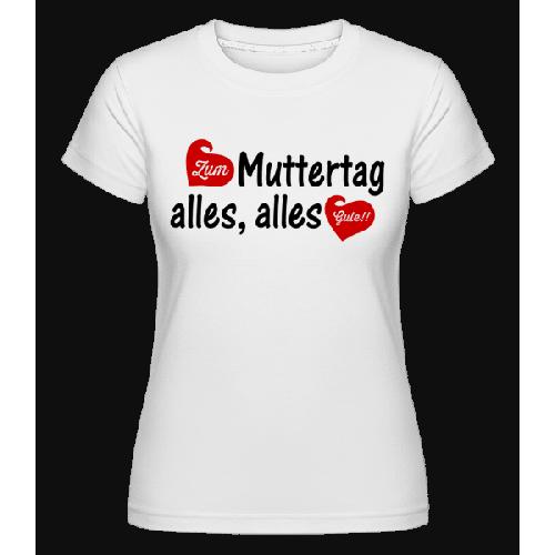 Alles Gute Zum Muttertag - Shirtinator Frauen T-Shirt