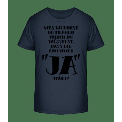 Was Würdest Du Fragen? - Kinder Premium Bio T-Shirt
