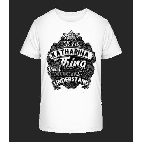 It's A Katharina Thing - Kinder Premium Bio T-Shirt
