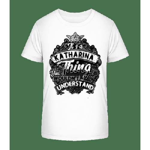 It's A Katharina Thing - Kinder Premium Bio T-Shirt