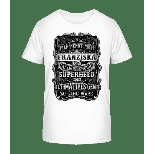 Man Nennt Mich Franziska - Kinder Premium Bio T-Shirt