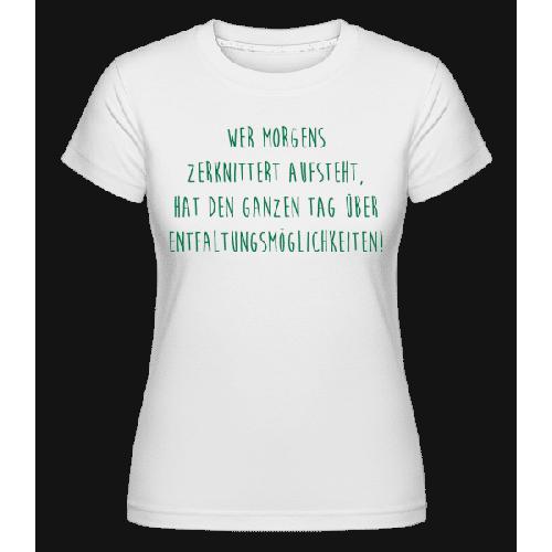Entfaltungsmöglichkeiten - Shirtinator Frauen T-Shirt