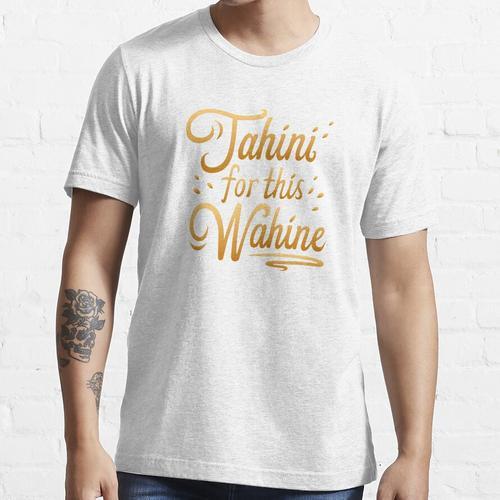 Tahini für diese Wahine Essential T-Shirt