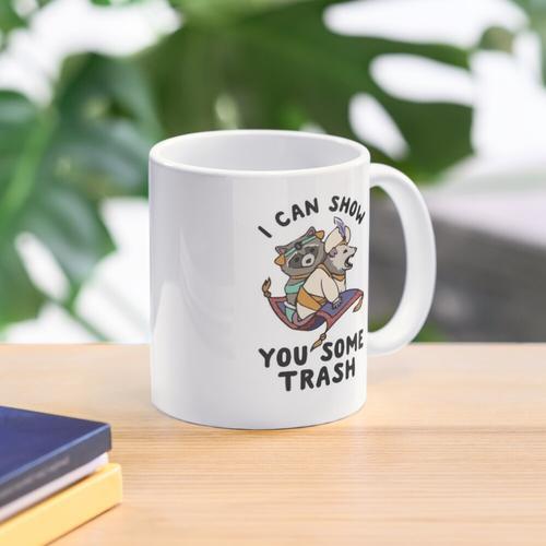 Ich kann dir Müll zeigen Tasse