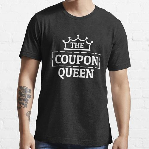 The Coupon Queen Schnäppchen Coupons Couponing Couponer Essential T-Shirt
