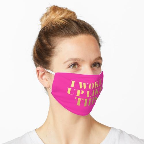 Ich wachte so auf - Pink mit Faux Goldfolie Maske