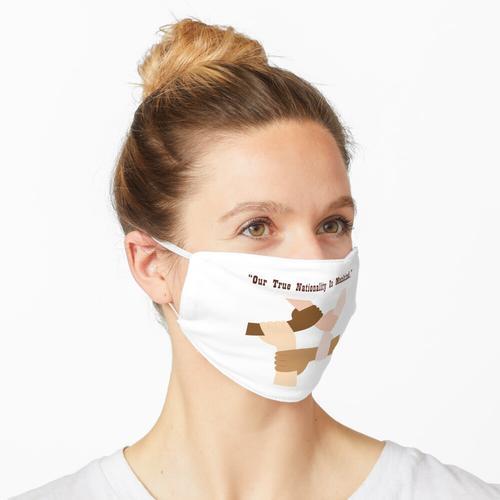 Unsere wahre Nationalität ist die Menschheit Maske