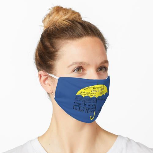 der richtige Ort zur richtigen Zeit Maske