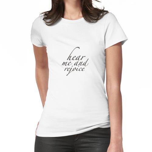 Höre mich und freue dich über die Kaligraphie Frauen T-Shirt