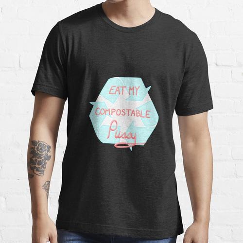 Iss meine kompostierbare Muschi Essential T-Shirt