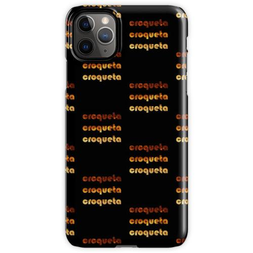 Croqueta Croqueta Croqueta iPhone 11 Pro Max Handyhülle