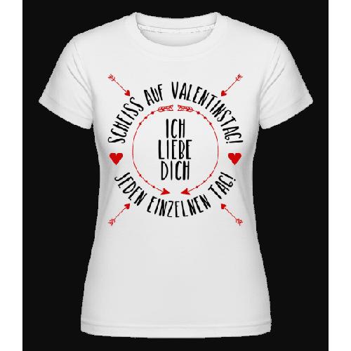 Liebe Dich Jeden Einzelnen Tag - Shirtinator Frauen T-Shirt