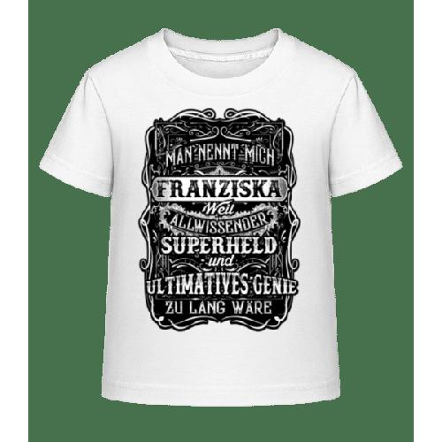 Man Nennt Mich Franziska - Kinder Shirtinator T-Shirt